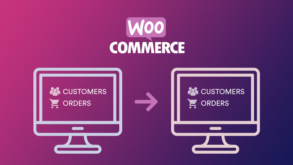 How To Migrate WooCommerce Customers and Orders (Like A Pro!)