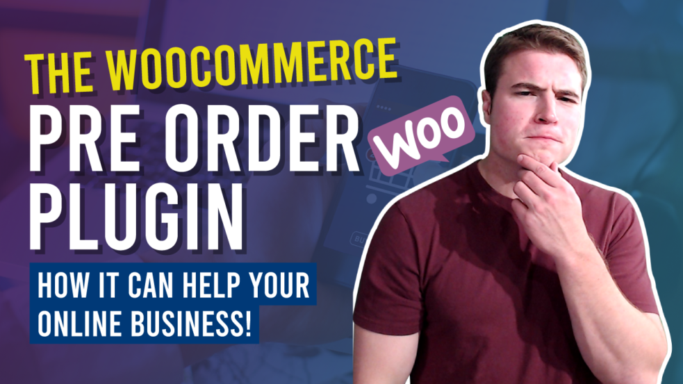How to add Pre-Orders to your WooCommerce store? (2021 Guide)