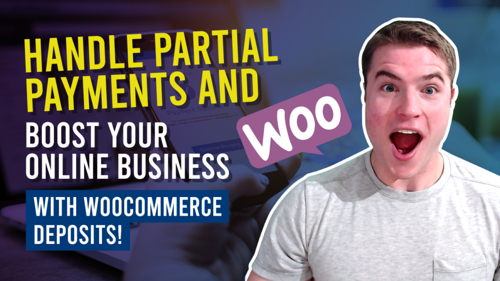 How to handle partial payments and boost your online business with WooCommerce Deposits